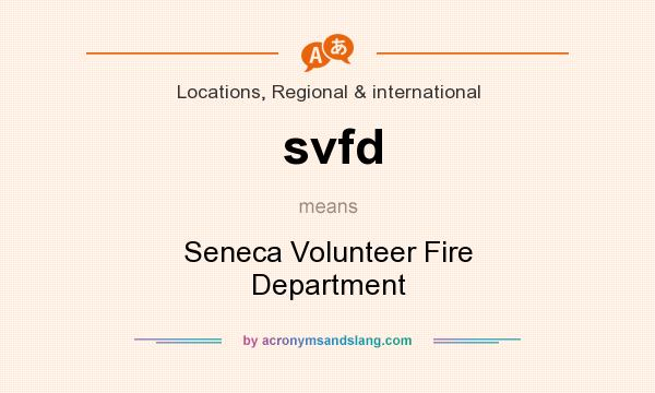What does svfd mean? It stands for Seneca Volunteer Fire Department