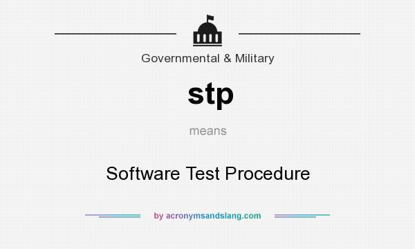 What does stp mean? It stands for Software Test Procedure