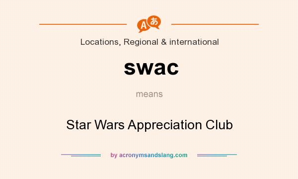 What does swac mean? It stands for Star Wars Appreciation Club
