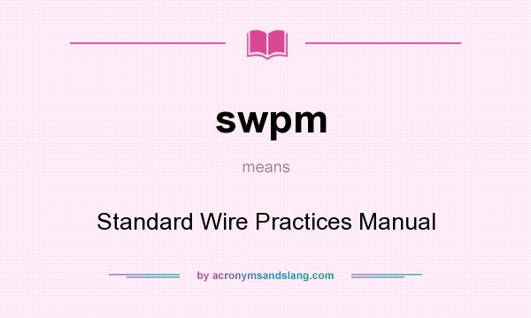 Standard Wiring Practices Manual on hardware manual, programming manual, parts manual, grounding manual, carpentry manual, software manual,