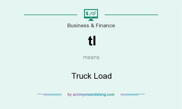 What does tl mean? It stands for Truck Load
