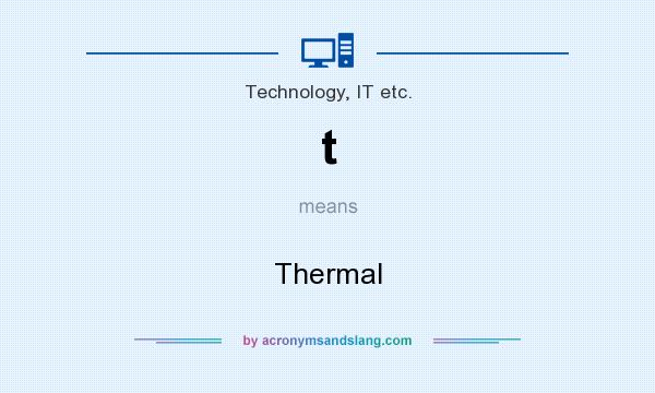 What does t mean? It stands for Thermal