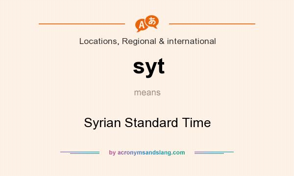 What does syt mean? It stands for Syrian Standard Time