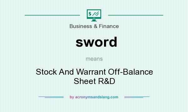 What does sword mean? It stands for Stock And Warrant Off-Balance Sheet R&D