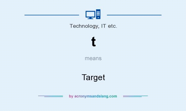What does t mean? It stands for Target