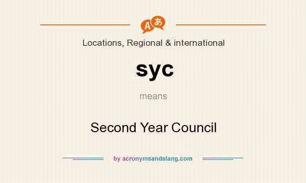 What does syc mean? It stands for Second Year Council