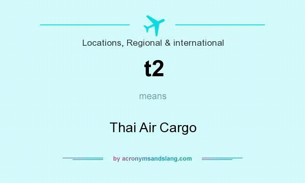 What does t2 mean? It stands for Thai Air Cargo