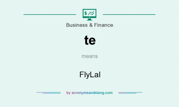 What does te mean? It stands for FlyLal