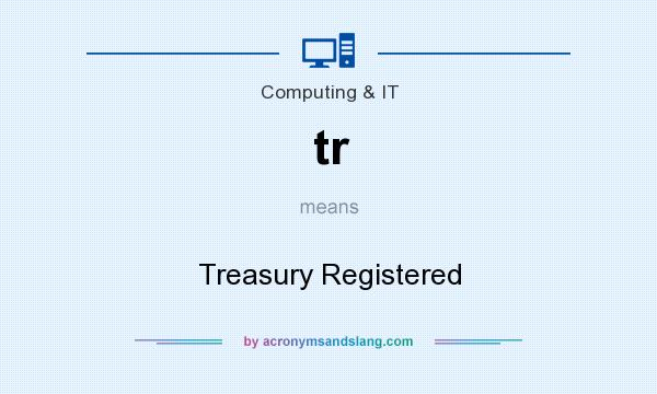 What does tr mean? It stands for Treasury Registered
