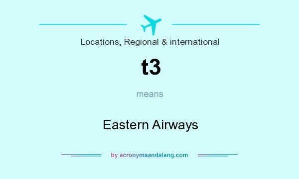 What does t3 mean? It stands for Eastern Airways