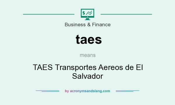 What does taes mean? It stands for TAES Transportes Aereos de El Salvador