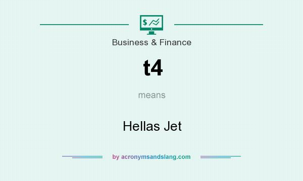 What does t4 mean? It stands for Hellas Jet