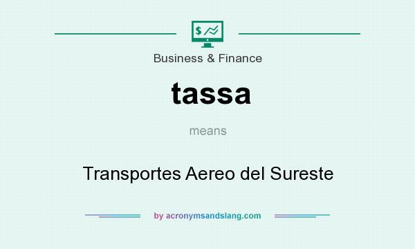 What does tassa mean? It stands for Transportes Aereo del Sureste