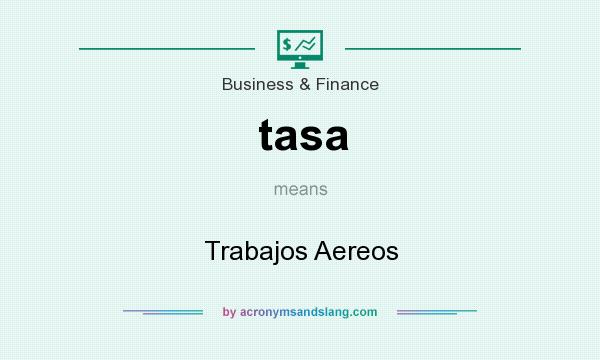 What does tasa mean? It stands for Trabajos Aereos