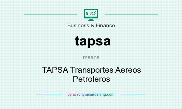 What does tapsa mean? It stands for TAPSA Transportes Aereos Petroleros