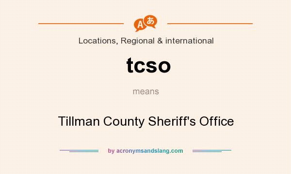 What does tcso mean? It stands for Tillman County Sheriff`s Office