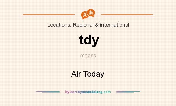 What does tdy mean? It stands for Air Today