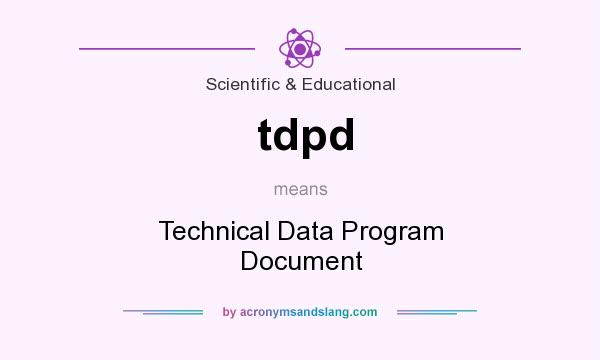 What does tdpd mean? It stands for Technical Data Program Document