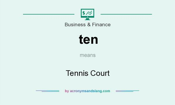 What does ten mean? It stands for Tennis Court