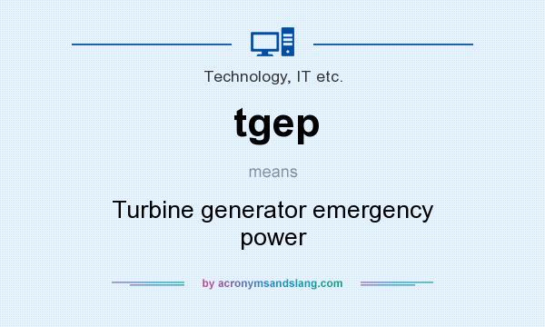 What does tgep mean? It stands for Turbine generator emergency power
