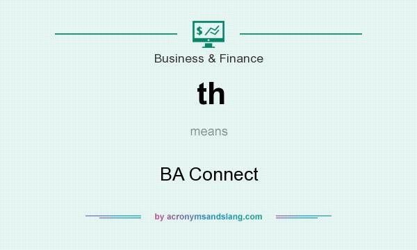 What does th mean? It stands for BA Connect