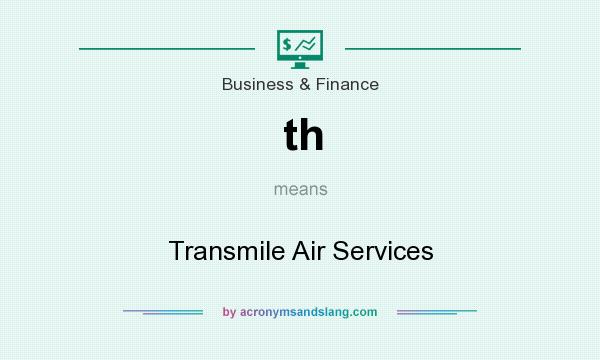 What does th mean? It stands for Transmile Air Services