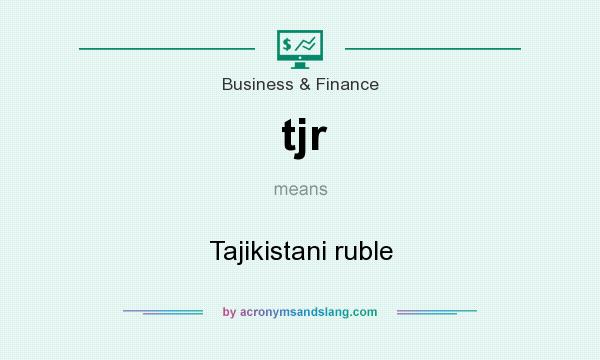 What does tjr mean? It stands for Tajikistani ruble