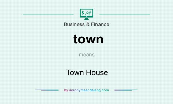 What does town mean? It stands for Town House