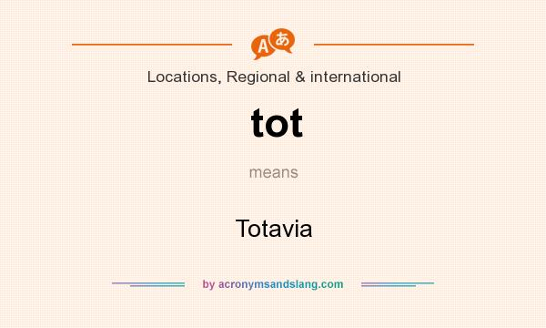 What does tot mean? It stands for Totavia