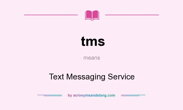 tms - Text Messaging Service in Undefined by