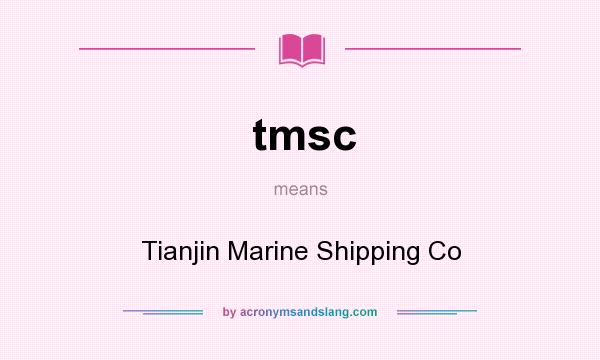 What does tmsc mean? It stands for Tianjin Marine Shipping Co