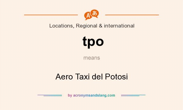 What does tpo mean? It stands for Aero Taxi del Potosi