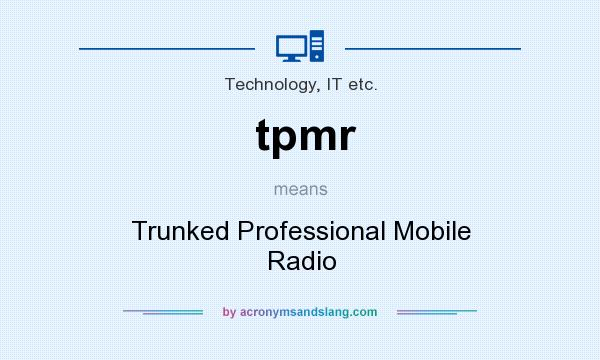 What does tpmr mean? It stands for Trunked Professional Mobile Radio