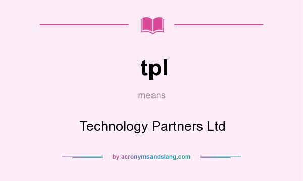 What does tpl mean? It stands for Technology Partners Ltd