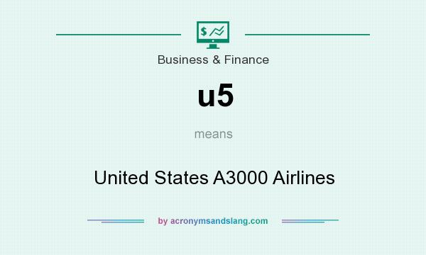 What does u5 mean? It stands for United States A3000 Airlines