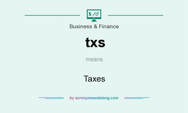 What does txs mean? It stands for Taxes