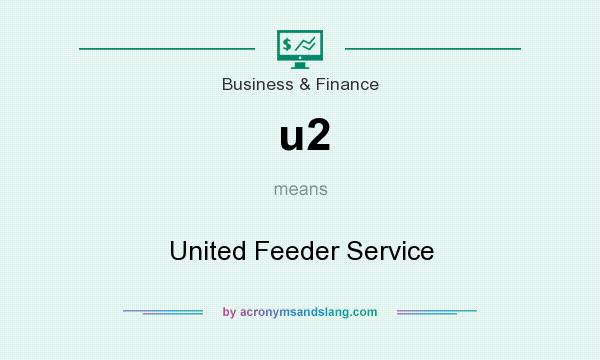 What does u2 mean? It stands for United Feeder Service