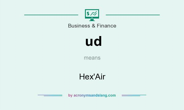 What does ud mean? It stands for Hex`Air