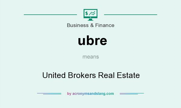 What does ubre mean? It stands for United Brokers Real Estate