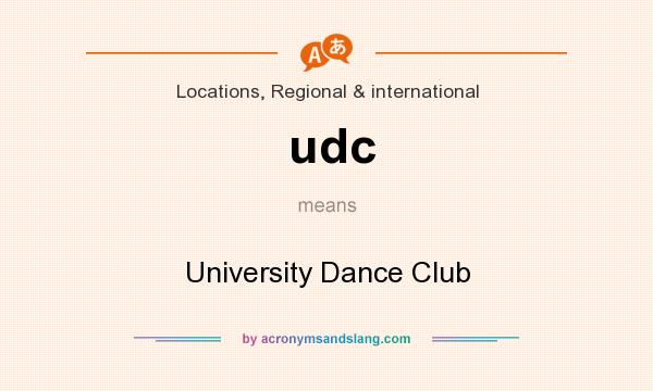What does udc mean? It stands for University Dance Club