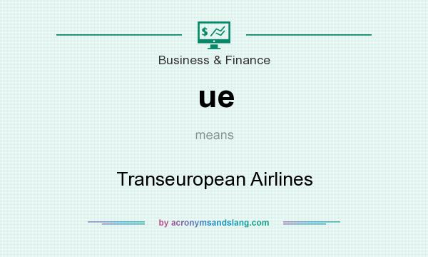 What does ue mean? It stands for Transeuropean Airlines