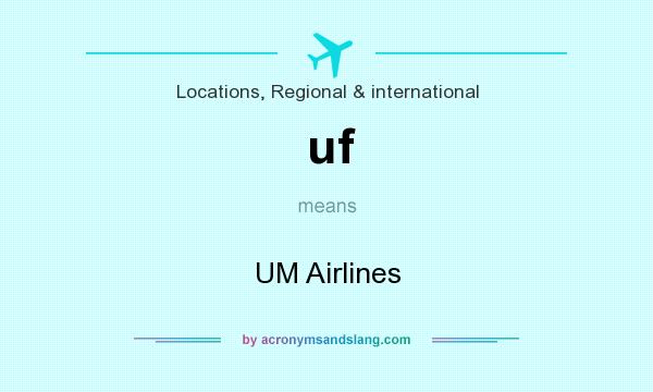 What does uf mean? It stands for UM Airlines