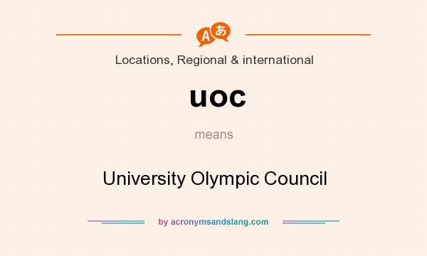 What does uoc mean? It stands for University Olympic Council