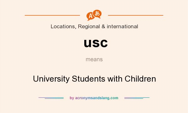 What does usc mean? It stands for University Students with Children
