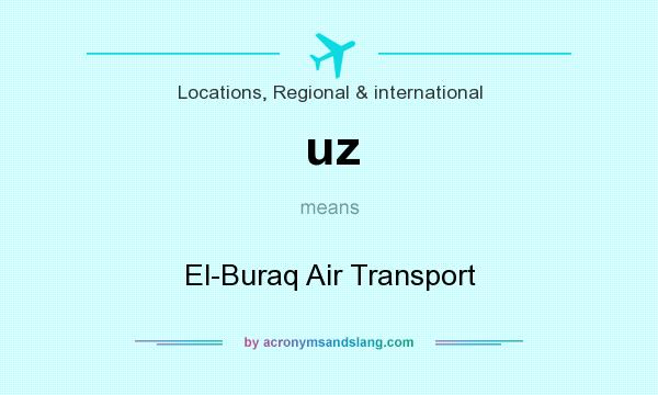 What does uz mean? It stands for El-Buraq Air Transport