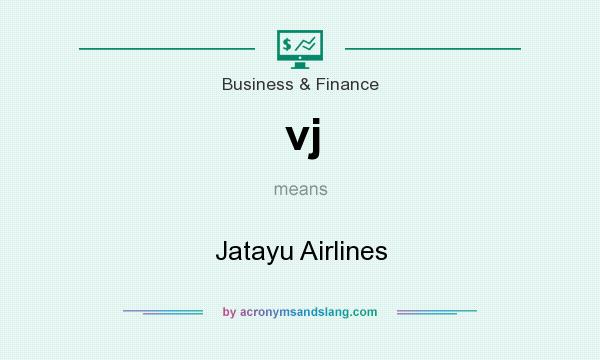 What does vj mean? It stands for Jatayu Airlines