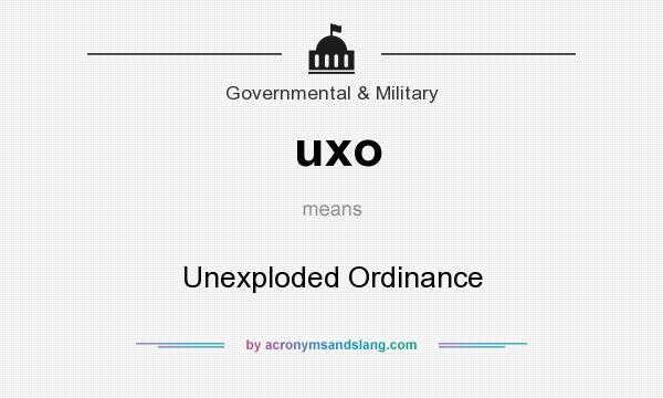 What does uxo mean? It stands for Unexploded Ordinance