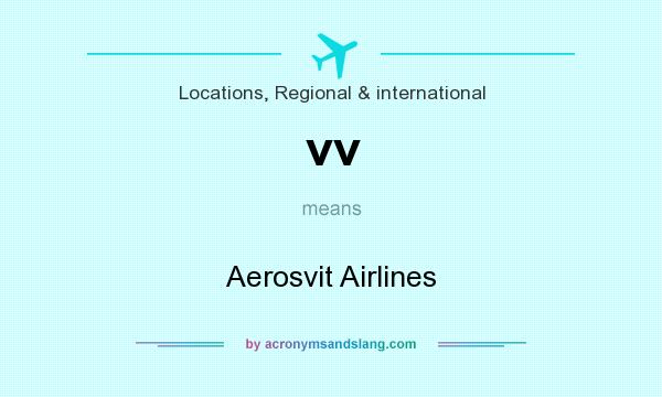 What does vv mean? It stands for Aerosvit Airlines