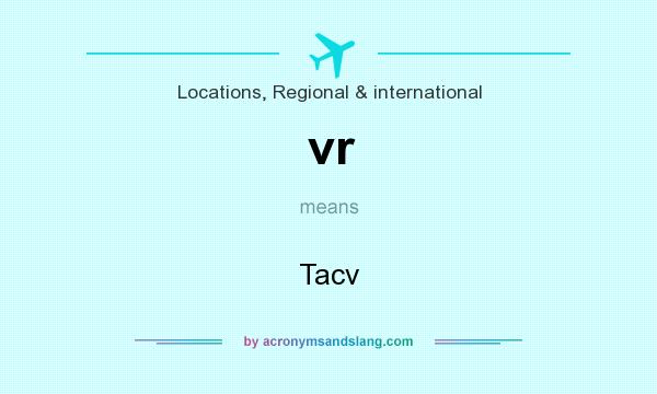 What does vr mean? It stands for Tacv