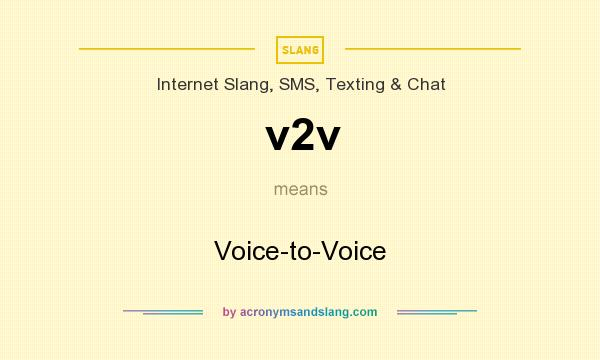 What does v2v mean? It stands for Voice-to-Voice